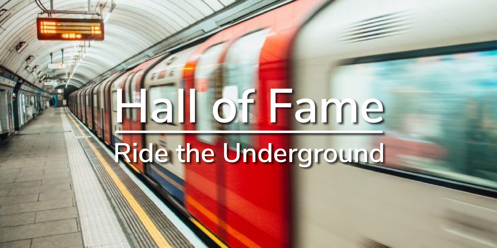 Ride The Underground Hall Of Fame Image@2x